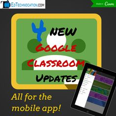@EdTechnocation: New Updates for the Google Classroom Mobile App!