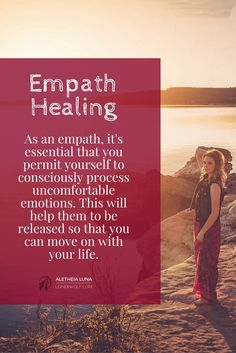 Learning to be unconditionally present with your emotions as an empath is vital.
