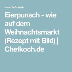 Eierpunsch - wie auf dem Weihnachtsmarkt (Rezept mit Bild) | Chefkoch.de