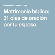 Matrimonio bíblico: 31 días de oración por tu esposo