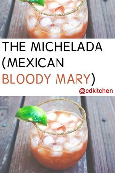 Think of the Michelada cocktail as tasting like a Mexican bloody Mary ...