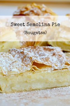 """Recipe for sweet vanilla flavored semolina pie topped with cinnamon and confectioner's sugar. Known in Greek as """"bougatsa"""". Great with a cup of coffee or as dessert. Greek Sweets, Greek Desserts, Just Desserts, Delicious Desserts, Turkish Recipes, Greek Recipes, Pie Recipes, Baking Recipes, Bougatsa Recipe"""