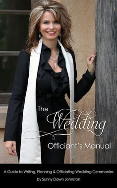 The Wedding Officiant S Manual A Guide To Writing Planning And Officiating Ceremonies