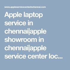 Apple laptop service in chennai, apple showroom in chennai, apple service center location,apple service support chennai. Reach us at