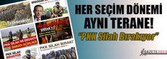 HER SEÇIM DÖNEMI AYNI TERANE  PKK SILAH BIRAKIYORMUŞ !!!!!!! YALAN,KANDIRMA VE ALDATMA MESLEK OLMUŞ  YAZIK BU ÜLKEYE