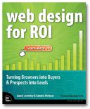 Web Design for ROI: Turning Browsers into Buyers & Prospects into Leads by Lance Loveday, Sandra Niehaus 0321489829 9780321489821 Web Design Basics, Learn Web Design, Free Web Design, Best Web Design, Landing Page Optimization, Design Theory, Online Marketing, Marketing Books, Inbound Marketing