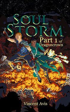 Soul Storm (Dragoncrown Book 1) by Vincent Avis https://www.amazon.com/dp/B07DCJDYJ8/ref=cm_sw_r_pi_dp_U_x_dfIdBbKBG5CNY