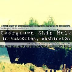 Need something to do for free in Anacortes, Washington? Check out this Overgrown Ship Hulk! (click through for more info)