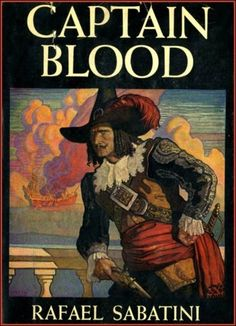 Captain Blood by Rafael Sabatini, with dust jacket art by N. C. Wyeth.