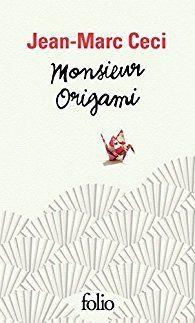 """Entre philosophie et poésie : """"Monsieur Origami"""" de Jean-Marc Ceci..."""