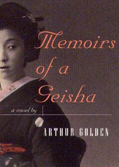 Memoirs of a Geisha, one of my favorite books of all time