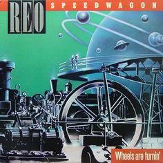 REO Speedwagon - Wheels Are Turnin' (1984)