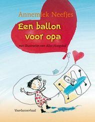 Een ballon voor opa - Annemiek Neefjes & Alice Hoogstad (uitg. Leopold)