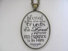 "Oval Bible Verse Pendant Necklace ""Blessed is the one who trusts in the Lord whose confidence is in Him. Jeremiah 17:7"" on Etsy, $16.00"