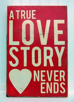 Typography Wood Sign  A True Love Story Never Ends by 13pumpkins, $60.00