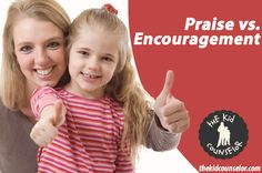 Encouragement vs. Praise  This is big for me!