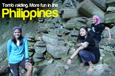 TOMB RAIDING. More FUN in the Philippines!