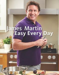 Buy James Martin Easy Every Day: The Essential Collection by James Martin and Read this Book on Kobo's Free Apps. Discover Kobo's Vast Collection of Ebooks and Audiobooks Today - Over 4 Million Titles! Chef James Martin, Mr Martin, Top Cookbooks, Best Nursing Schools, Tv Chefs, Online Cookbook, Cookery Books, Easy Day, The Essential