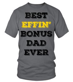 Stepdad Father's Day Gifts - Best Effin Bonus Dad Ever Tank Top (Round neck T-Shirt Unisex - Charcoal) #pompier #food #drink father gifts, father hero, father god, christmas decorations, thanksgiving games for family fun, diy christmas decorations