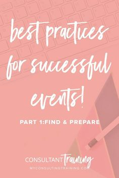 Best Practices for Successful Events Part 1: Find and Prepare! - with Becky Launder from MyConsultantTraining.com In this blog post you'll learn why you want to add an event to your calendar, plus how to find the right event and prepare for an event.#directseller #directsales #directsalesevents