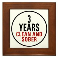"""3 Years Clean and Sober Framed Tile by CafePress by CafePress. $15.00. 100% satisfaction guarantee return policy. Quality construction frame constructed of stained Cherrywood. Rounded edges. Frame measures 6"""" X 6"""" x 0.5"""" with 4.25"""" X 4.25"""" tile. Two holes for wall mounting. Way to go 3 Years Clean and Sober You take one day at a time in your recovery from drug and alcohol addiction. Celebrate your sobriety The perfect gift for the recovering addict."""