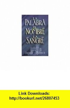 Palabra, el Nombre, la Sangre = The Word, the Name, the Blood (Spanish Edition) (9789589269664) Joyce Meyer , ISBN-10: 9589269664  , ISBN-13: 978-9589269664 ,  , tutorials , pdf , ebook , torrent , downloads , rapidshare , filesonic , hotfile , megaupload , fileserve