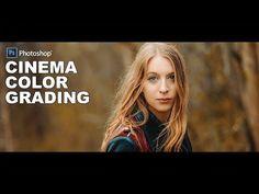 Photoshop Tutorial: Cinema Color Grading - Adding Film Look to Photos