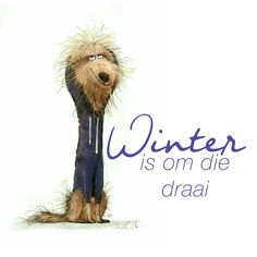 winter is om die draai Goeie Nag, Afrikaans Quotes, Cute Messages, Wisdom Quotes, Winter, Blues, D1, Interesting Stuff, Organize