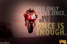 Living Once Is Enough #motorcycle #quote