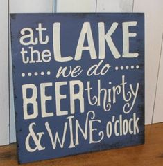 "Would love this ""at the trailer"". At the LAKE we do BEER thirty & WINE o'clock/Lake Decor/Fun Lake Sign/Lake Sign/Beer decor/Lake house decor/Wine decor/Wood Sign/Boat house Wine Signs, Beer Signs, Beer Decorations, Lake House Signs, Cabin Signs, Porch Signs, Haus Am See, Lake Decor, Lake Cabins"