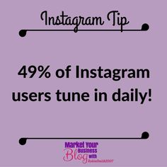 Instagram Tip:  49 percent of all #Instagram users use the app each day.  How often do you?    Want to learn more about building your business using Instagram? Or want to work closely with me? Click the link in my bio and join my community!  #marketyourbusinessblog