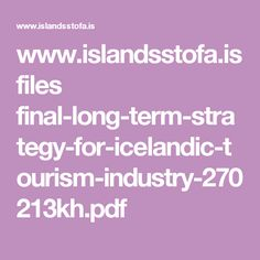 www.islandsstofa.is files final-long-term-strategy-for-icelandic-tourism-industry-270213kh.pdf
