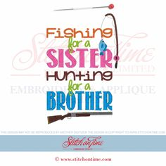 6603 Sayings : Fishing For A Sister Hunting For A Brother 5x7