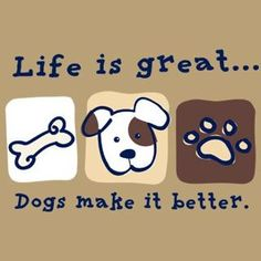 Dogs make it better.... <3