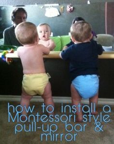 Installing a montessori style pull-up bar & mirror.