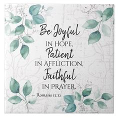 Shop Romans Be Joyful in Hope, Faithful in Prayer Ceramic Tile created by CChristianDesigns. Motivational Scriptures, Scripture Quotes, Faith Quotes, Bible Verses, Inspirational Quotes Faith, Romans Bible Verse, Strength Scriptures, Jw Bible, Healing Scriptures
