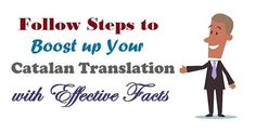 Follow Steps to Boost up Your #CatalanTranslation with Effective Facts  #Catalan #Language #Translation