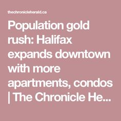 Population gold rush: Halifax expands downtown with more apartments, condos | The Chronicle Herald