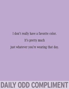Daily odd compliments, i laughed, funny things, awesome things, simple thin The Words, Me Quotes, Funny Quotes, Funny Memes, Jokes, Funny Relationship Quotes, Perfect Relationship, Friend Quotes, Look At You