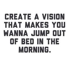 Create a vision #quote