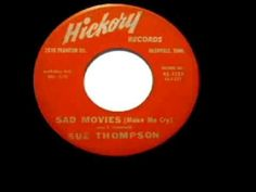 """Sue Thompson - """"Sad Movies (Always Make Me Cry)"""" ... An oldie and a goodie!!!!"""