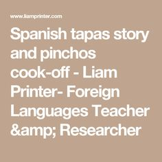 Spanish tapas story and pinchos cook-off - Liam Printer- Foreign Languages Teacher & Researcher