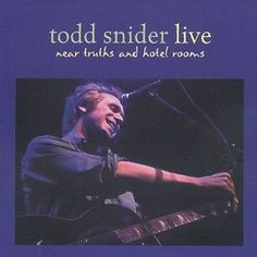 Precision Series Todd Snider - Near Truths and Hotel Rooms