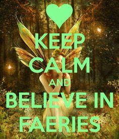 ... believe in Faeries