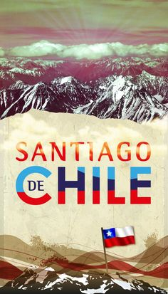 Santiago de Chile! Tourism Poster, Poster S, Vietnam Travel, Thailand Travel, France Travel, Asia Travel, Travel Store, Marriott Hotels, South America Travel