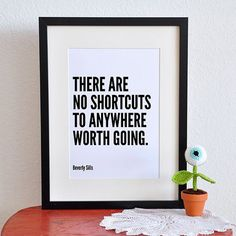 There are no shortcuts to anywhere worth going | Daily Positive Quotes