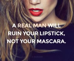 A real man will ruin your lipstick, not your mascara. Divorce Humor, Divorce Funny, I Miss You Messages, Me Quotes, Motivational Quotes, Trials And Tribulations, Real Man, Inspire Me, Wise Words