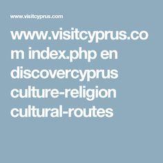 www.visitcyprus.com index.php en discovercyprus culture-religion cultural-routes