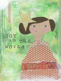 Joy To The World! 8x10 Archival print available for $20. Enjoy Inspirational art for kids + the kid in you that will brighten any room or nursery. Click through to see more original artwork for sale by Stephanie Martel.