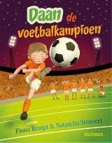 Daan de voetbalkampioen (Boek, [1e druk]) door Fiona Rempt ▶ Taal: Nederlands ▶ Genre: sport ▶ Uitgave: [Alkmaar], 2016 ▶ ISBN: 978-90-206-8261-8